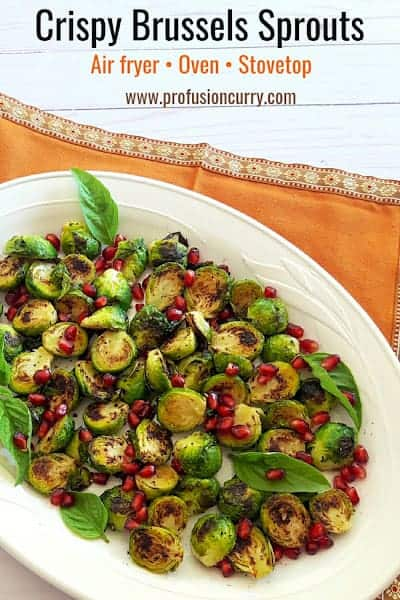 Pinterest image with text overlay for crispy roasted Brussels Sprouts made in air fryer, oven or by pa frying on the stove top.