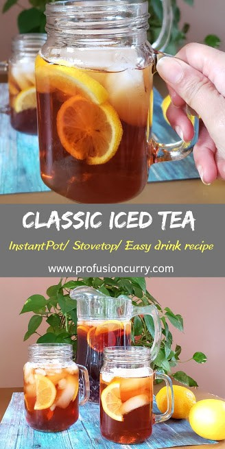 Classic Sweet Iced Tea is a delicious,  quick and refreshing drink.  This 3 ingredients recipe tastes way better  than any store brought ice tea drinks. Learn how to make Iced Tea at home on stove top or using electric pressure cooker like InstantPot in this post. #profusioncurry #instantpoticedtea
